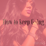 How to Keep Going by Bianca Bee